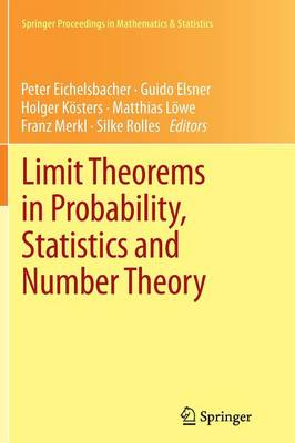 Limit Theorems in Probability, Statistics and Number Theory: In Honor of Friedrich Goetze - Springer Proceedings in Mathematics & Statistics 42 (Paperback)
