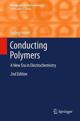 Conducting Polymers: A New Era in Electrochemistry - Monographs in Electrochemistry (Paperback)