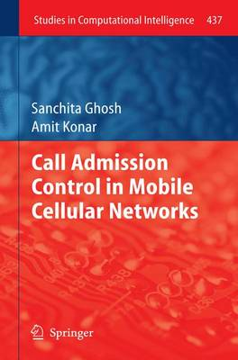 Call Admission Control in Mobile Cellular Networks - Studies in Computational Intelligence 437 (Paperback)