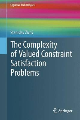 The Complexity of Valued Constraint Satisfaction Problems - Cognitive Technologies (Paperback)
