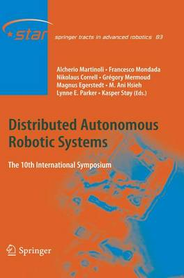 Distributed Autonomous Robotic Systems: The 10th International Symposium - Springer Tracts in Advanced Robotics 83 (Paperback)