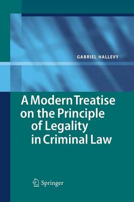 A Modern Treatise on the Principle of Legality in Criminal Law (Paperback)