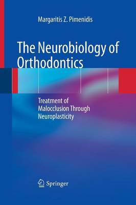 The Neurobiology of Orthodontics: Treatment of Malocclusion Through Neuroplasticity (Paperback)