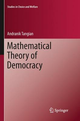 Mathematical Theory of Democracy - Studies in Choice and Welfare (Paperback)