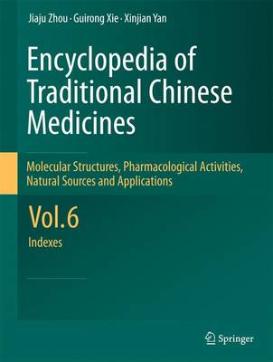 Encyclopedia of Traditional Chinese Medicines - Molecular Structures, Pharmacological Activities, Natural Sources and Applications (Paperback)