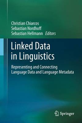 Linked Data in Linguistics: Representing and Connecting Language Data and Language Metadata (Paperback)