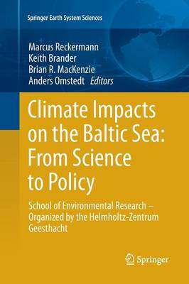 Climate Impacts on the Baltic Sea: From Science to Policy: School of Environmental Research - Organized by the Helmholtz-Zentrum Geesthacht - Springer Earth System Sciences (Paperback)