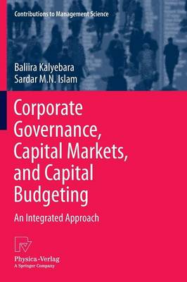 Corporate Governance, Capital Markets, and Capital Budgeting: An Integrated Approach - Contributions to Management Science (Paperback)