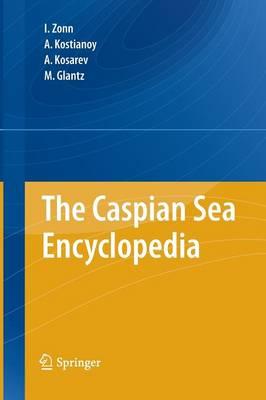 The Caspian Sea Encyclopedia - Encyclopedia of Seas (Paperback)