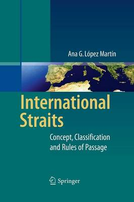 International Straits: Concept, Classification and Rules of Passage (Paperback)