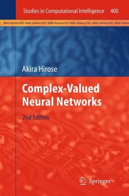 Complex-Valued Neural Networks - Studies in Computational Intelligence 400 (Paperback)