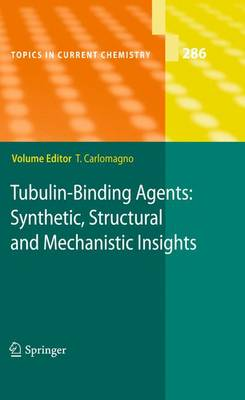 Tubulin-Binding Agents: Synthetic, Structural and Mechanistic Insights - Topics in Current Chemistry 286 (Paperback)