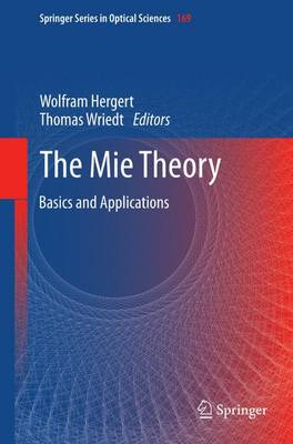 The Mie Theory: Basics and Applications - Springer Series in Optical Sciences 169 (Paperback)