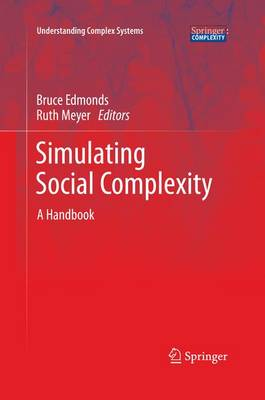 Simulating Social Complexity: A Handbook - Understanding Complex Systems (Paperback)