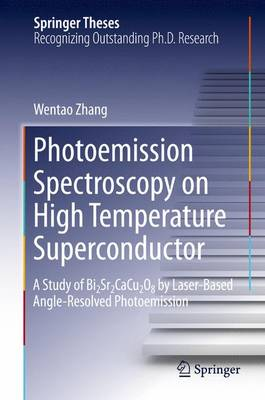Photoemission Spectroscopy on High Temperature Superconductor: A Study of Bi2Sr2CaCu2O8 by Laser-Based Angle-Resolved Photoemission - Springer Theses (Paperback)