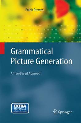 Grammatical Picture Generation: A Tree-Based Approach - Texts in Theoretical Computer Science. An EATCS Series (Paperback)