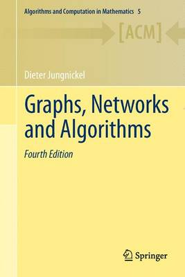 Graphs, Networks and Algorithms - Algorithms and Computation in Mathematics 5 (Paperback)