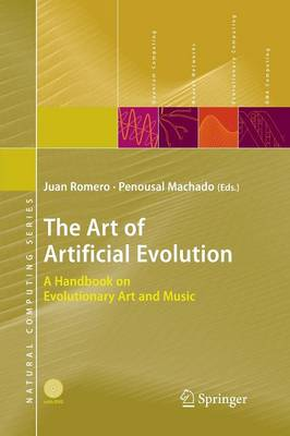 The Art of Artificial Evolution: A Handbook on Evolutionary Art and Music - Natural Computing Series (Paperback)