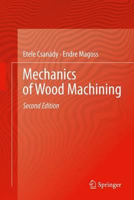 Mechanics of Wood Machining (Paperback)