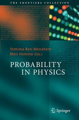 Probability in Physics - The Frontiers Collection (Paperback)