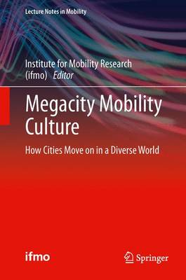 Megacity Mobility Culture: How Cities Move on in a Diverse World - Lecture Notes in Mobility (Paperback)