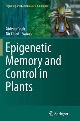Epigenetic Memory and Control in Plants - Signaling and Communication in Plants 18 (Paperback)