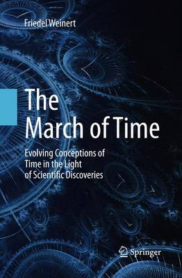 The March of Time: Evolving Conceptions of Time in the Light of Scientific Discoveries (Paperback)