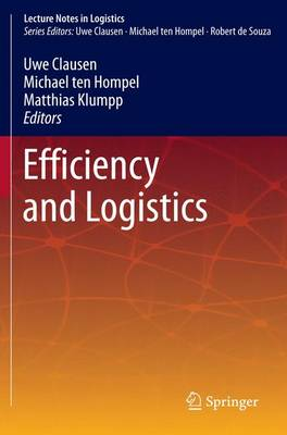 Efficiency and Logistics - Lecture Notes in Logistics (Paperback)
