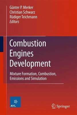 Combustion Engines Development: Mixture Formation, Combustion, Emissions and Simulation (Paperback)