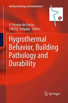 Hygrothermal Behavior, Building Pathology and Durability - Building Pathology and Rehabilitation (Paperback)