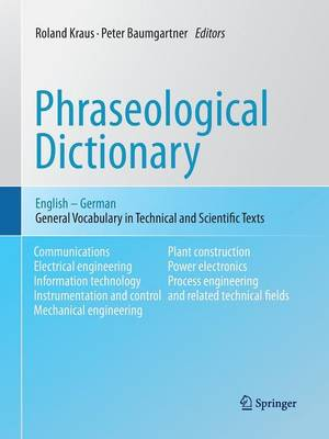 Phraseological Dictionary English - German: General Vocabulary in Technical and Scientific Texts (Paperback)