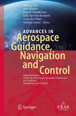 Advances in Aerospace Guidance, Navigation and Control: Selected Papers of the Second CEAS Specialist Conference on Guidance, Navigation and Control (Paperback)