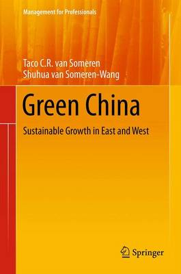 Green China: Sustainable Growth in East and West - Management for Professionals (Paperback)