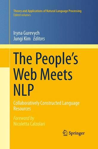 The People's Web Meets NLP: Collaboratively Constructed Language Resources - Theory and Applications of Natural Language Processing (Paperback)
