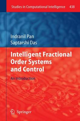 Intelligent Fractional Order Systems and Control: An Introduction - Studies in Computational Intelligence 438 (Paperback)