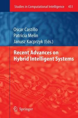 Recent Advances on Hybrid Intelligent Systems - Studies in Computational Intelligence 451 (Paperback)