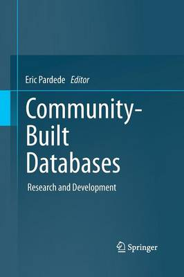 Community-Built Databases: Research and Development (Paperback)