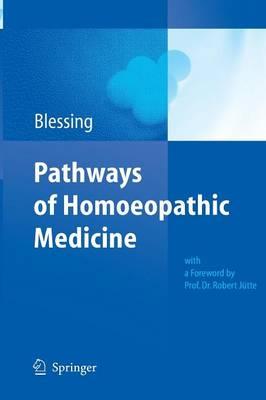 Pathways of Homoeopathic Medicine (Paperback)