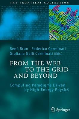 From the Web to the Grid and Beyond: Computing Paradigms Driven by High-Energy Physics - The Frontiers Collection (Paperback)