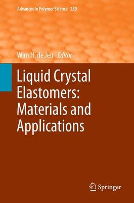 Liquid Crystal Elastomers: Materials and Applications - Advances in Polymer Science 250 (Paperback)