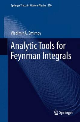 Analytic Tools for Feynman Integrals - Springer Tracts in Modern Physics 250 (Paperback)