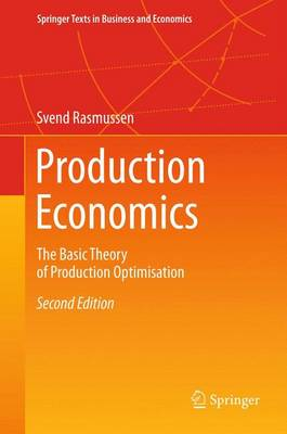 Production Economics: The Basic Theory of Production Optimisation - Springer Texts in Business and Economics (Paperback)