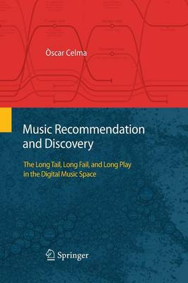 Music Recommendation and Discovery: The Long Tail, Long Fail, and Long Play in the Digital Music Space (Paperback)