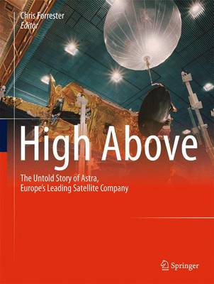 High Above: The untold story of Astra, Europe's leading satellite company (Paperback)