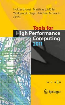 Tools for High Performance Computing 2011: Proceedings of the 5th International Workshop on Parallel Tools for High Performance Computing, September 2011, ZIH, Dresden (Paperback)
