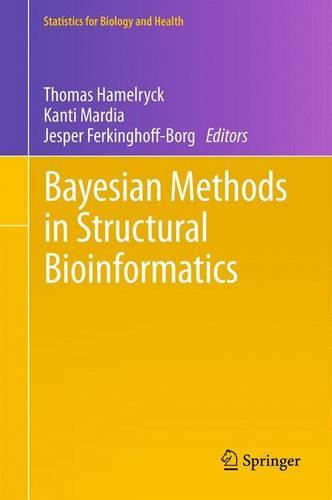 Bayesian Methods in Structural Bioinformatics - Statistics for Biology and Health (Paperback)