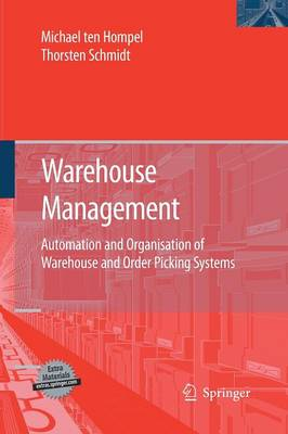 Warehouse Management: Automation and Organisation of Warehouse and Order Picking Systems - Intralogistik (Paperback)