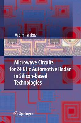 Microwave Circuits for 24 GHz Automotive Radar in Silicon-based Technologies (Paperback)