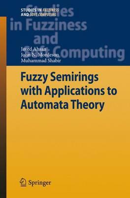 Fuzzy Semirings with Applications to Automata Theory - Studies in Fuzziness and Soft Computing 278 (Paperback)