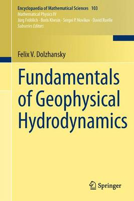 Fundamentals of Geophysical Hydrodynamics - Encyclopaedia of Mathematical Sciences 103 (Paperback)